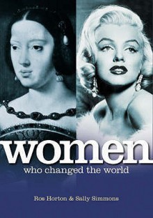 Women Who Changed the World - Ros Horton