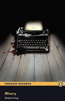 Misery (Penguin Readers: Level 6) - Robin A.H. Waterfield