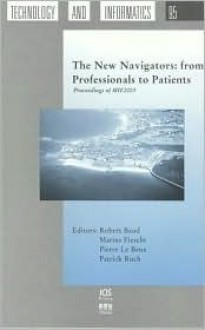 The New Navigators: From Professionals to Patients: Proceedings of Mie2003 - Robert Baud, Marius Fieschi, Pierre Le Beux