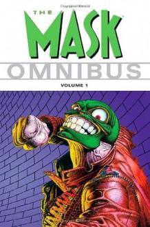 The Mask Omnibus (Volume 1) - John Arcudi,Doug Mahnke,Greg Vest,Michael Eury,Mike Richardson