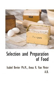 Selection and preparation of food - Isabel Bevier, University of Illinois at Urbana-Champaign, Anna Roberta Van Meter