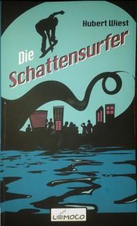 Die Schattensurfer - Hubert Wiest