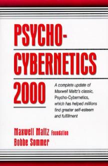Psycho-Cybernetics 2000 - Maxwell Maltz Foundation, Bobbe Sommer, Maxwell Maltz Foundation
