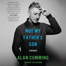 Not My Father's Son: A Memoir - Alan Cumming