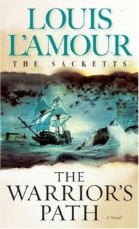 The Warrior's Path (The Sacketts) - Louis L'Amour