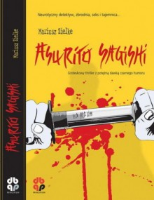 Asurito Sagishi. Cnotliwy aferzysta - Mariusz Zielke