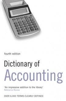 Dictionary of Accounting: Over 6,000 terms clearly defined - S. Collin, Jane Russell