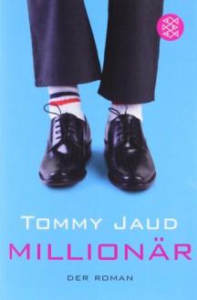 Millionär: Der Roman (Unterhaltung) - Tommy Jaud