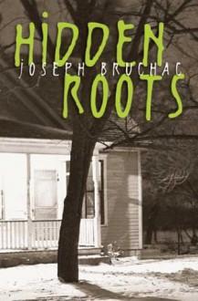 Hidden Roots - Joseph Bruchac