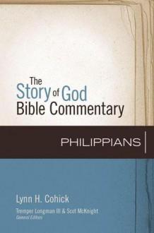 Philippians - Lynn H. Cohick, Tremper Longman III, Scot McKnight
