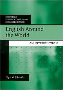English Around the World: An Introduction - Edgar W. Schneider