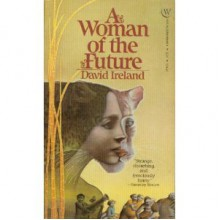 A Woman Of The Future - David Ireland