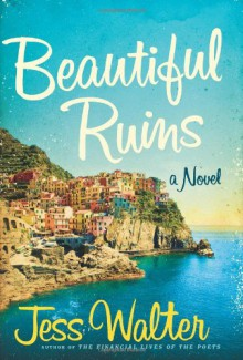 Beautiful Ruins: A Novel - Jess Walter