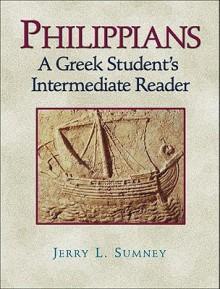 Philippians: A Greek Student's Intermediate Reader - Jerry L. Sumney