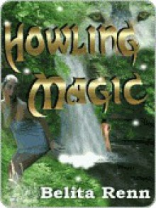Howling Magic - Belita Renn