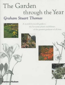 The Garden Through The Year - Graham P. Thomas