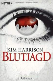 Blutjagd - Kim Harrison