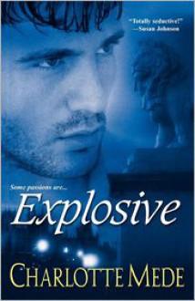 Explosive - Charlotte Mede
