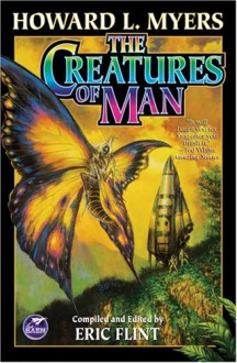The Creatures of Man - Howard L. Myers, Eric Flint