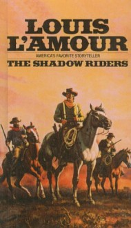 Shadow Riders - Louis L'Amour