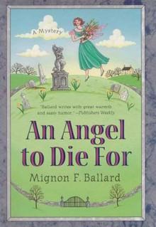 An Angel to Die For - Mignon F. Ballard