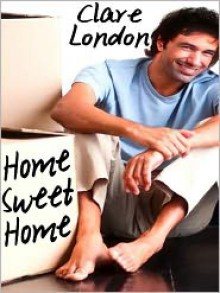 Home Sweet Home - Clare London