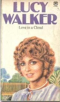 Love in a cloud - Lucy Walker