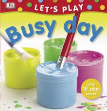 Busy Day (LET'S PLAY) - Miriam Stoppard