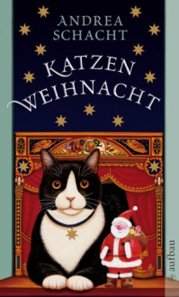 Katzenweihnacht (Katzengeschichten) - Andrea Schacht
