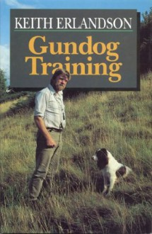 GUNDOG TRAINING - Keith Erlandson