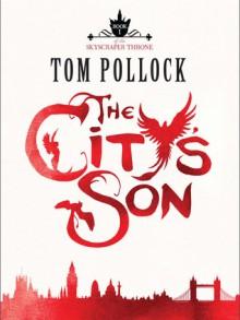 The City's Son - Tom Pollock