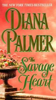 The Savage Heart - Diana Palmer