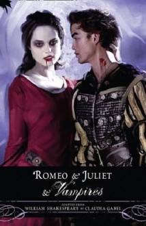 Romeo and Juliet and Vampires - Claudia Gabel, William Shakespeare