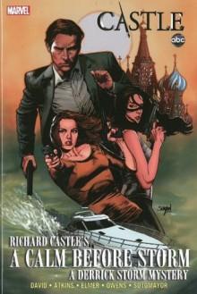 Castle: A Calm Before Storm - Peter David, Robert Atkins, Mico Suayan