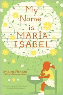 My Name Is Maria Isabel - Alma Flor Ada, Kathryn Dyble Thompson, Ana M. Cerro