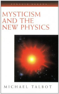 Mysticism and the New Physics (Compass) - Michael Talbot