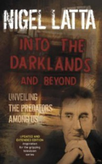 Into the Darklands and Beyond - Nigel Latta