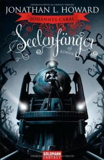Seelenfänger - Roberto Hollanda, Jonathan L. Howard