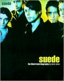 Suede: The Illustrated Biography - Nick Wise