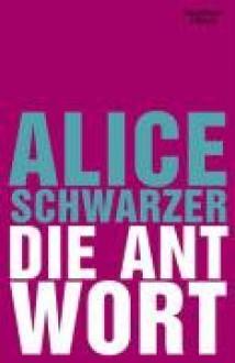 Die Antwort - Alice Schwarzer