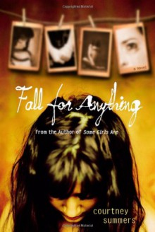 Fall for Anything - Courtney Summers