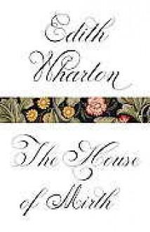 The House of Mirth - Edith Wharton