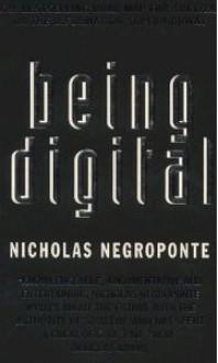 Being Digital - Nicholas Negroponte