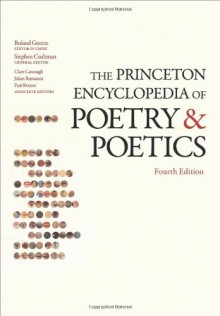 The Princeton Encyclopedia of Poetry and Poetics - Roland Greene, Stephen Cushman, Clare Cavanagh, Jahan Ramazani, Paul Rouzer
