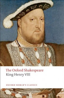King Henry VIII (The Oxford Shakespeare; Oxford World's Classics) - William Shakespeare
