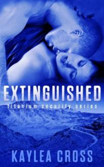 Extinguished - Kaylea Cross