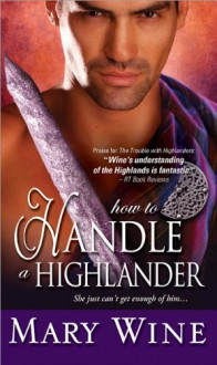 How To Handle A Highlander - Mary Wine