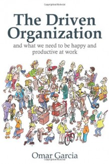 The Driven Organization - Omar Garcia