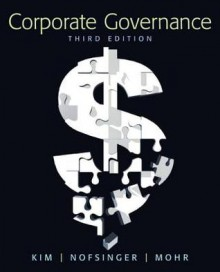 Corporate Governance (3rd Edition) - Kenneth Kim, John R. Nofsinger, Derek J. Mohr