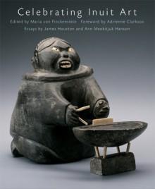 Celebrating Inuit Art - Maria Von Finckenstein